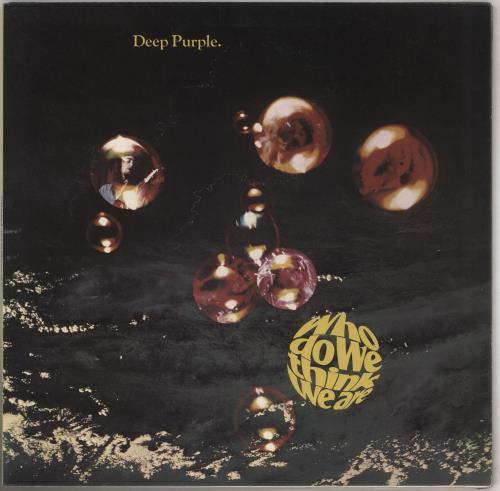 Deep Purple Who Do We Think We Are - 1st + Insert - VG vinyl LP album (LP record) UK DEELPWH607386