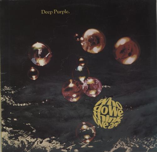 Deep Purple Who Do We Think We Are - 1st vinyl LP album (LP record) UK DEELPWH678372