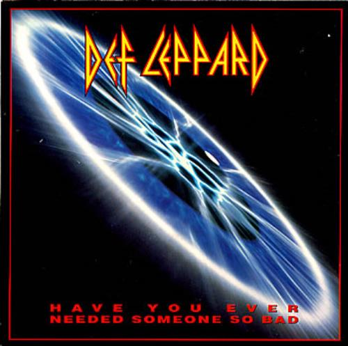 """Def Leppard Have You Ever Needed Someone So Bad? 7"""" vinyl single (7 inch record) UK DEF07HA15553"""