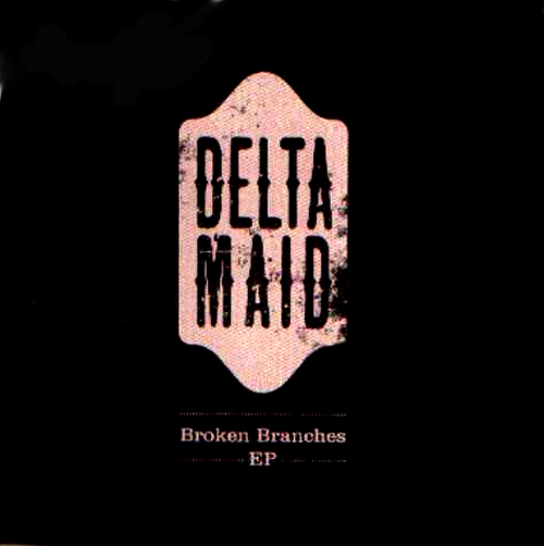 Delta Maid Broken Branches EP CD-R acetate UK D8LCRBR562212