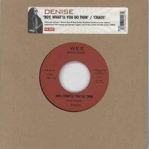 "Denise Kaufman Boy, What'll You Do Then 7"" vinyl single (7 inch record) UK 3GW07BO767512"
