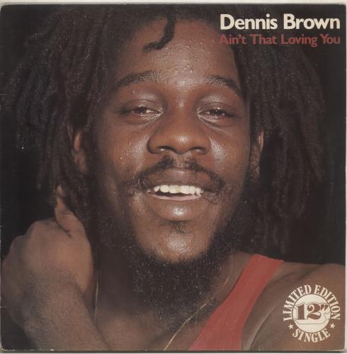 "Dennis Brown Ain't That Loving You 12"" vinyl single (12 inch record / Maxi-single) UK D/B12AI720619"