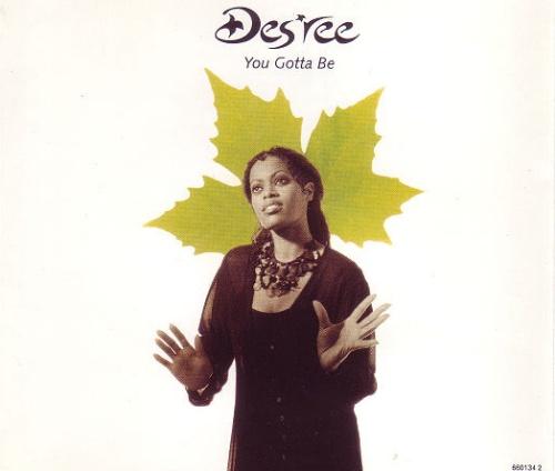 "Des'ree You Gotta Be - 4-track CD single (CD5 / 5"") UK DSRC5YO52476"