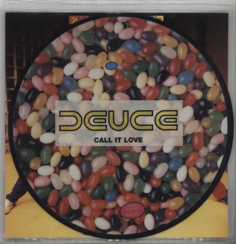 "Deuce Call It Love 7"" vinyl picture disc 7 inch picture disc single UK DEU7PCA675208"