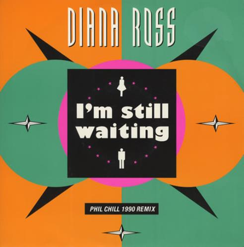 "Diana Ross I'm Still Waiting - Phil Chill 1990 Remix 12"" vinyl single (12 inch record / Maxi-single) UK DIA12IM24130"