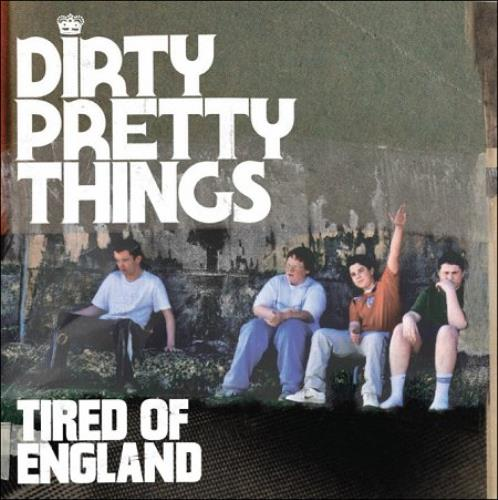 "Dirty Pretty Things Tired Of England CD single (CD5 / 5"") UK DIGC5TI438263"