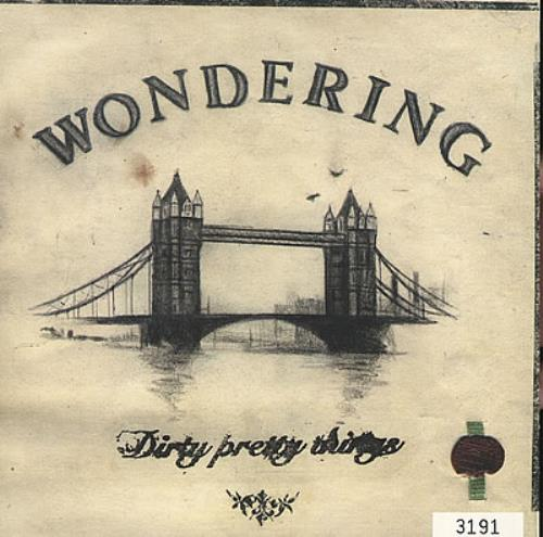 "Dirty Pretty Things Wondering 7"" vinyl single (7 inch record) UK DIG07WO373199"