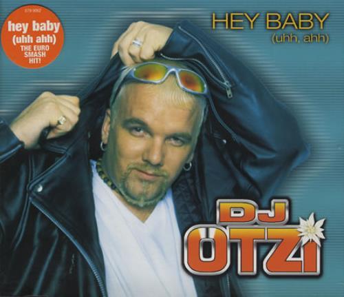 """DJ Otzi Hey Baby [Uhh, Ahh] CD single (CD5 / 5"""") UK OTZC5HE390374"""