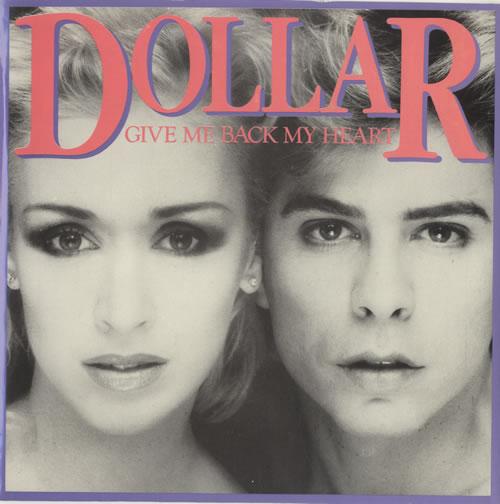 "Dollar Give Me Back My Heart 7"" vinyl single (7 inch record) UK DLL07GI171925"