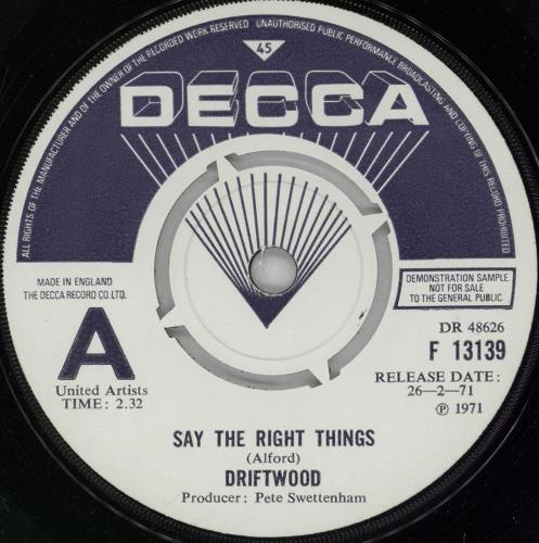 """Driftwood Say The Right Things - A Label 7"""" vinyl single (7 inch record) UK 27J07SA764215"""
