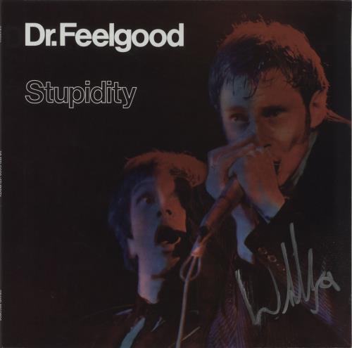 Dr Feelgood Stupidity - Autographed vinyl LP album (LP record) UK DRFLPST660232