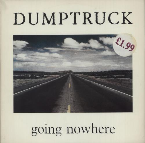 "Dumptruck Going Nowhere 12"" vinyl single (12 inch record / Maxi-single) UK GZV12GO684592"