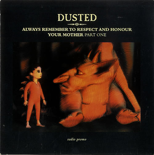 """Dusted Always Remember To Respect & Honour Your Mother [Part One] CD single (CD5 / 5"""") UK DTDC5AL179453"""