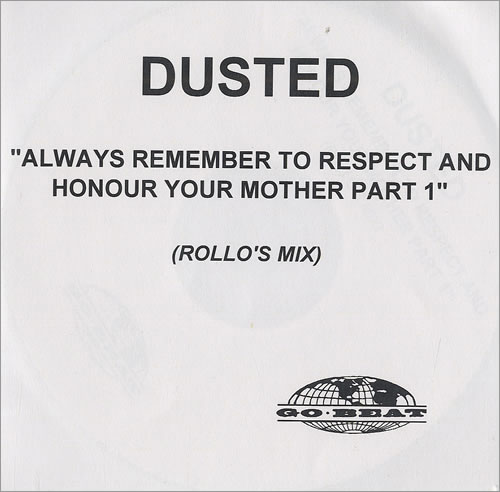 Dusted Always Remember To Respect And Honour Your Mother Part 1 CD-R acetate UK DTDCRAL491580
