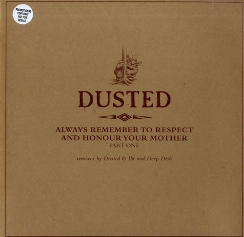 "Dusted Always Remember To Respect Your Mother Part 1 12"" vinyl single (12 inch record / Maxi-single) UK DTD12AL237564"