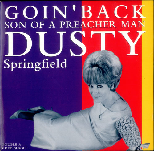 Dusty Springfield Goin Back Son Of A Preacher Man Uk 7