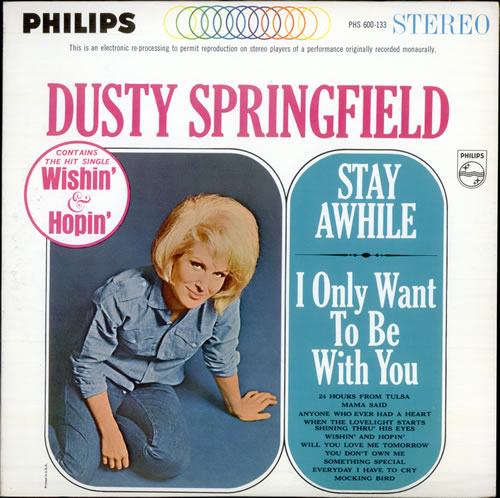 Dusty Springfield Stay Awhile I Only Want To Be With You