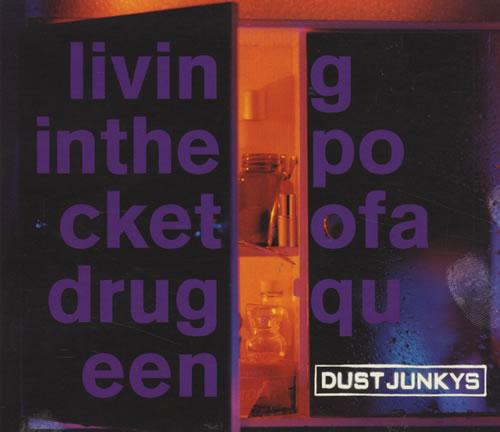 "Dust Junkys Living In The Pocket Of A Drug Queen CD single (CD5 / 5"") UK DSJC5LI431967"