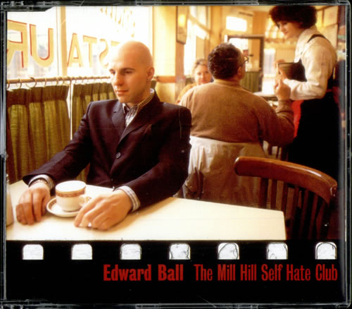 "Edward Ball The Mill Hill Self Hate Club CD single (CD5 / 5"") UK E-BC5TH498923"