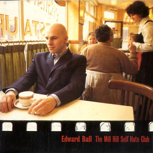 "Edward Ball The Mill Hill Self Hate Club 7"" vinyl single (7 inch record) UK E-B07TH622685"