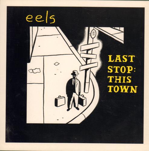 """Eels Last Stop: This Town 7"""" vinyl single (7 inch record) UK EEL07LA165500"""