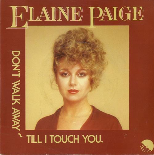 "Elaine Paige Don't Walk Away Till I Touch You 7"" vinyl single (7 inch record) UK EPG07DO559422"