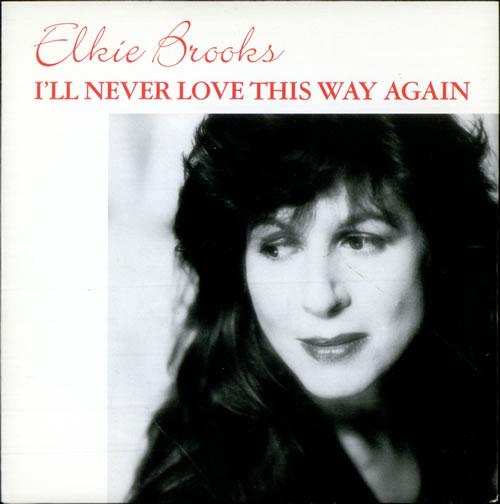 "Elkie Brooks I'll Never Love This Way Again 7"" vinyl single (7 inch record) UK EKB07IL102836"