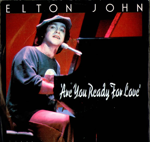 "Elton John Are You Ready For Love - Parts 1 & 2 7"" vinyl single (7 inch record) German JOH07AR498418"