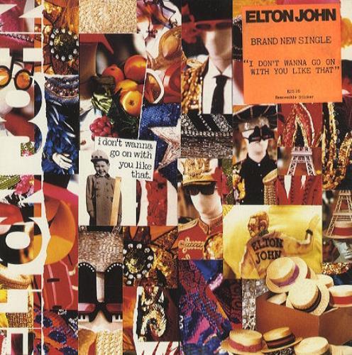 "Elton John I Don't Wanna Go On With You Like That 7"" vinyl single (7 inch record) UK JOH07ID104599"