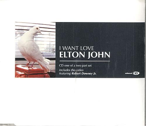 "Elton John I Want Love - CD1 CD single (CD5 / 5"") UK JOHC5IW610083"
