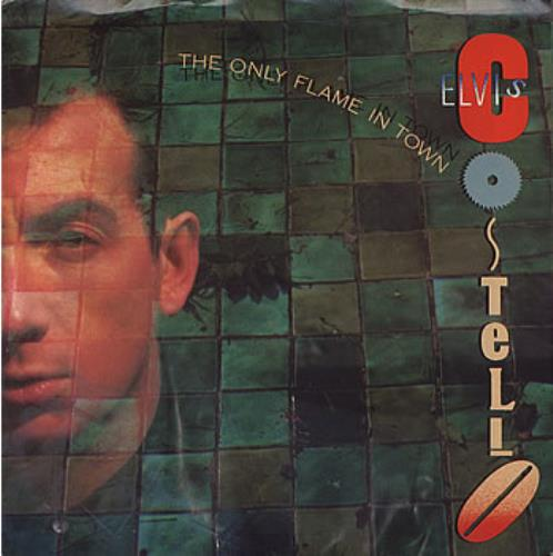 """Elvis Costello The Only Flame In Town 7"""" vinyl single (7 inch record) US COS07TH383625"""