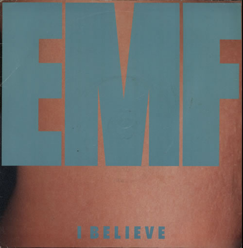 "EMF I Believe 7"" vinyl single (7 inch record) UK EMF07IB570095"