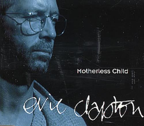 "Eric Clapton Motherless Child CD single (CD5 / 5"") UK CLPC5MO162023"