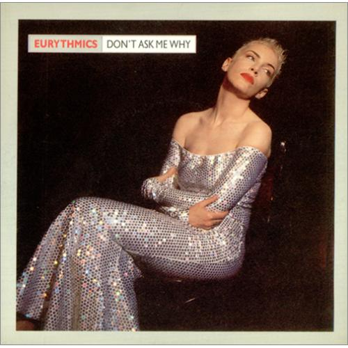 "Eurythmics Don't Ask Me Why 7"" vinyl single (7 inch record) UK EUR07DO58090"