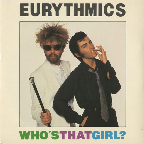 "Eurythmics Who's That Girl? 7"" vinyl single (7 inch record) UK EUR07WH44704"