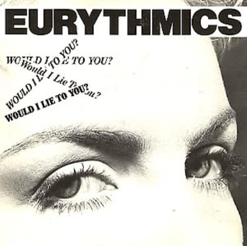 "Eurythmics Would I Lie To You - Black Vinyl 7"" vinyl single (7 inch record) UK EUR07WO44705"
