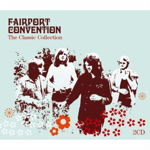 Fairport Convention The Classic Collection 2 CD album set (Double CD) UK F-C2CTH357675