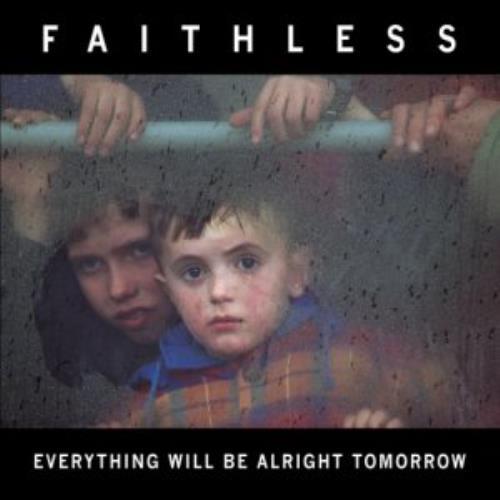 Faithless Everything Will Be Alright Tomorrow CD album (CDLP) UK FTLCDEV298603