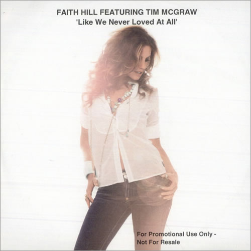 Faith Hill Like We Never Loved At All CD-R acetate UK FHICRLI510779