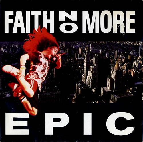 "Faith No More Epic 7"" vinyl single (7 inch record) UK FNM07EP78101"