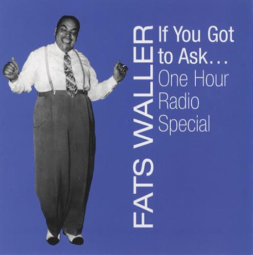 Fats Waller If You Got To Ask... One Hour Radio Special CD album (CDLP) US FTWCDIF383293