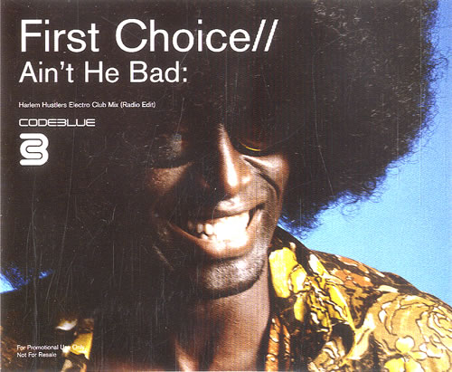 "First Choice Ain't He Bad CD single (CD5 / 5"") UK FCHC5AI506775"