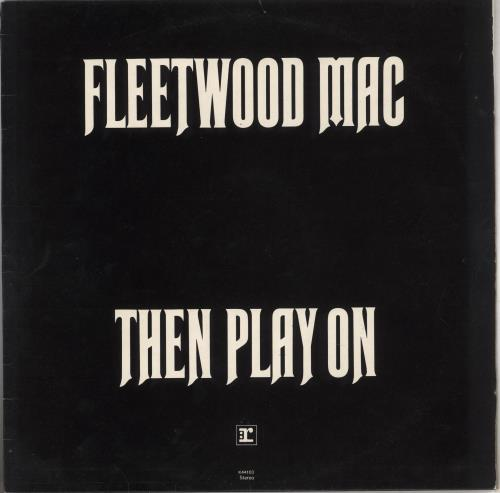 Fleetwood Mac Then Play On - 2nd [black cover] - Matt vinyl LP album (LP record) UK MACLPTH740206