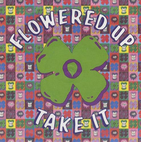 "Flowered Up Take It 7"" vinyl single (7 inch record) UK FUP07TA163739"