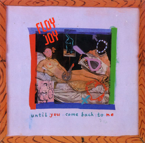 """Floy Joy Until You Come Back To Me 7"""" vinyl single (7 inch record) UK FLJ07UN559440"""