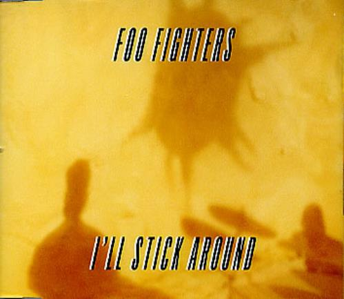"""Foo Fighters I'll Stick Around CD single (CD5 / 5"""") UK FOOC5IL97263"""