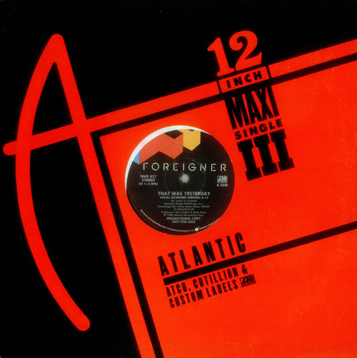"""Foreigner That Was Yesterday 12"""" vinyl single (12 inch record / Maxi-single) US FOR12TH157137"""
