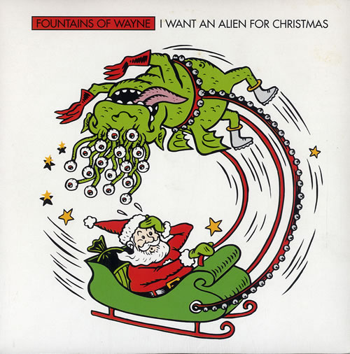 """Fountains Of Wayne I Want An Alien For Christmas 7"""" vinyl single (7 inch record) UK FOW07IW249645"""