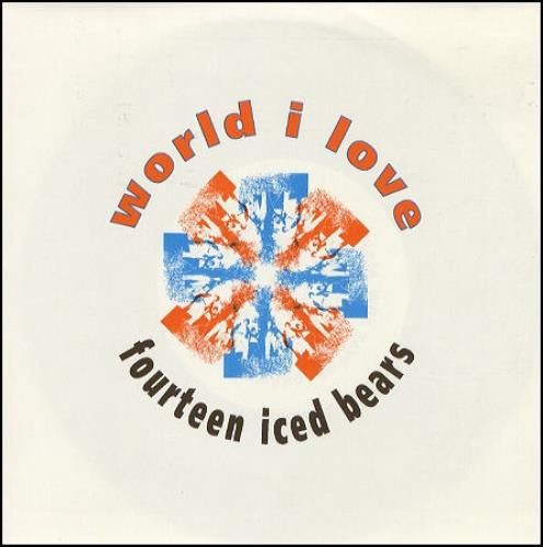 "Fourteen Iced Bears World I Love 7"" vinyl single (7 inch record) UK FIB07WO241872"