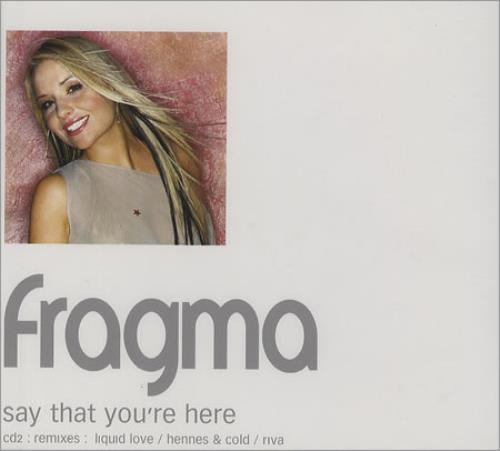 "Fragma Say That You're Here CD single (CD5 / 5"") UK FAAC5SA366551"